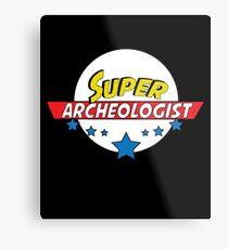 Super Archeologist, #Archeologist  Metal Print