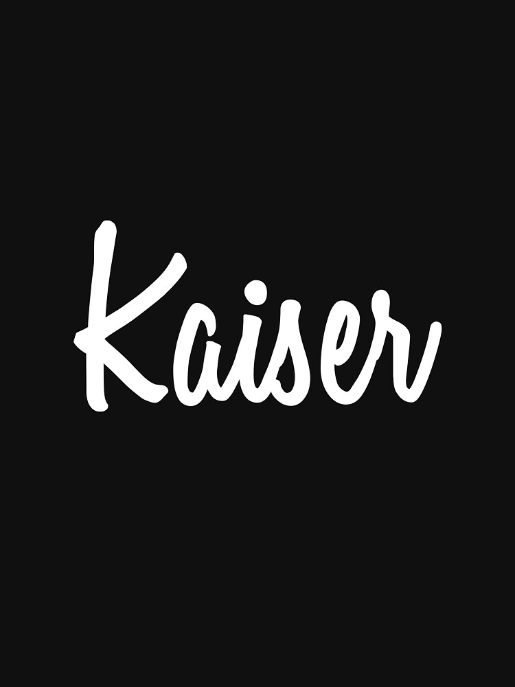 Hey Kaiser buy this now by namesonclothes