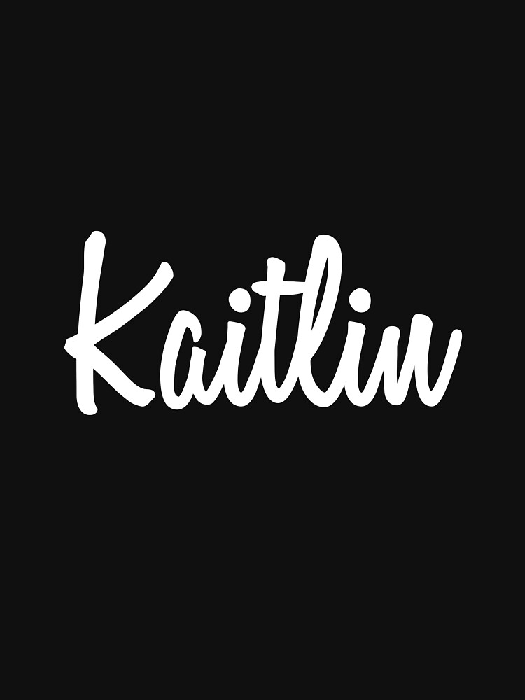 Hey Kaitlin buy this now by namesonclothes