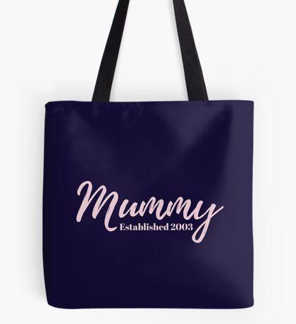 Mummy Established 2003 Tote Bag