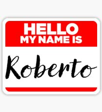 My Name Is... Roberto - Names Tag Hipster Sticker & Shirt Sticker
