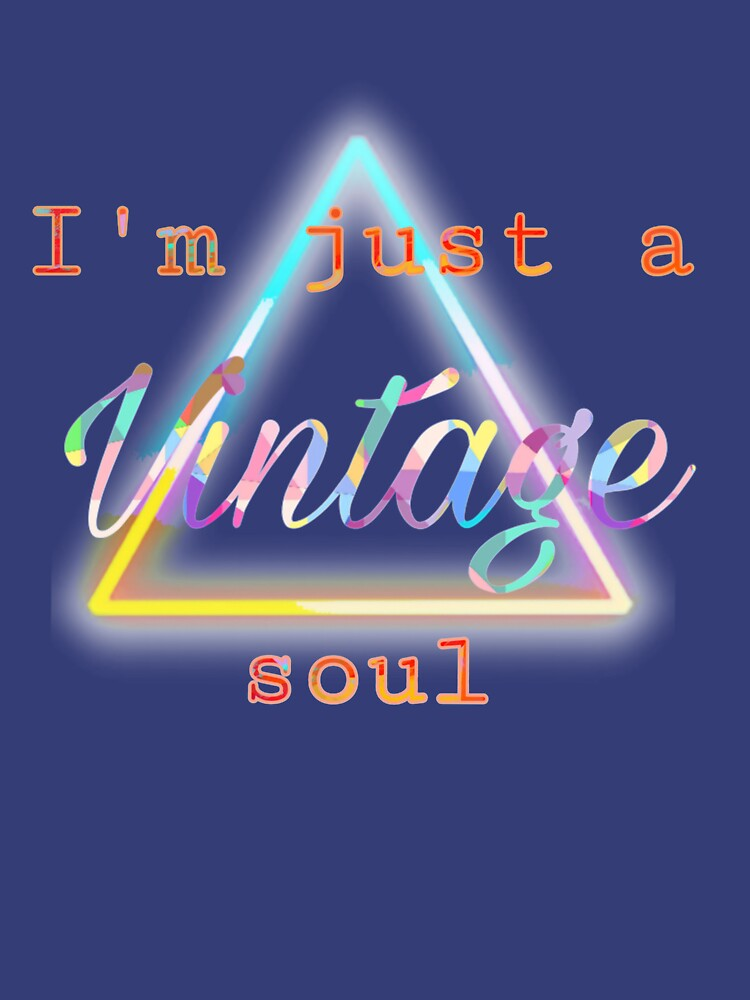 I'm Just A Vintage Soul by NoDirectionHome