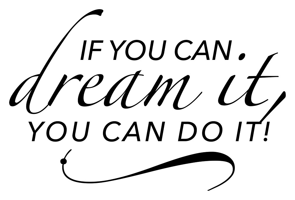 If you can dream it, you can do it. Future dreams by Helen-Storm