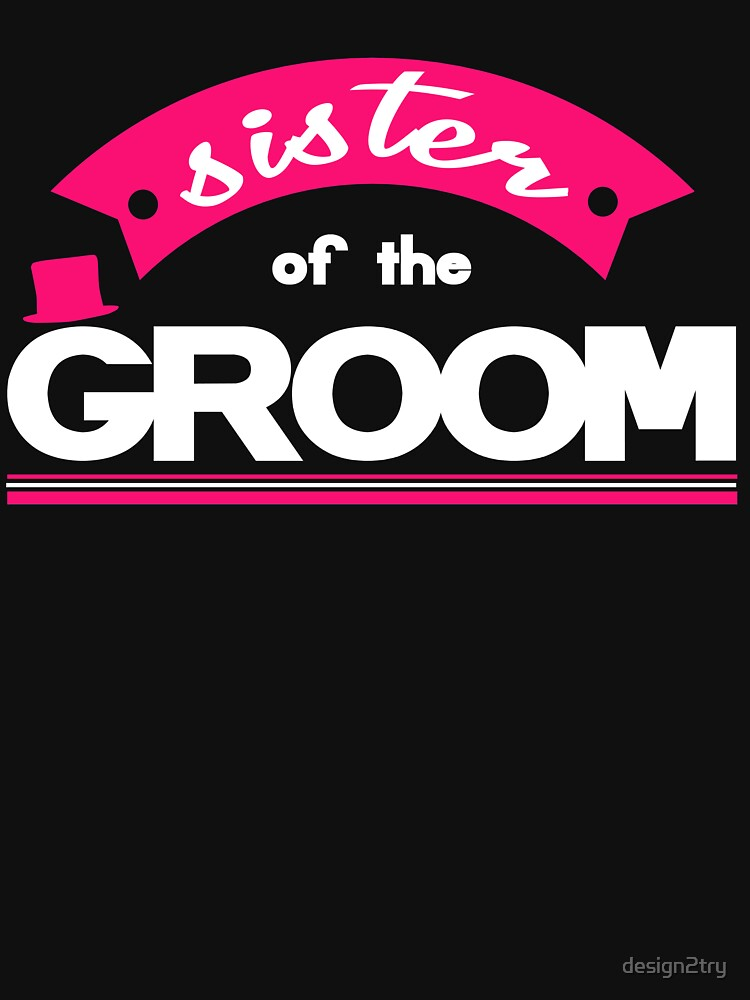 Sister of the groom by design2try