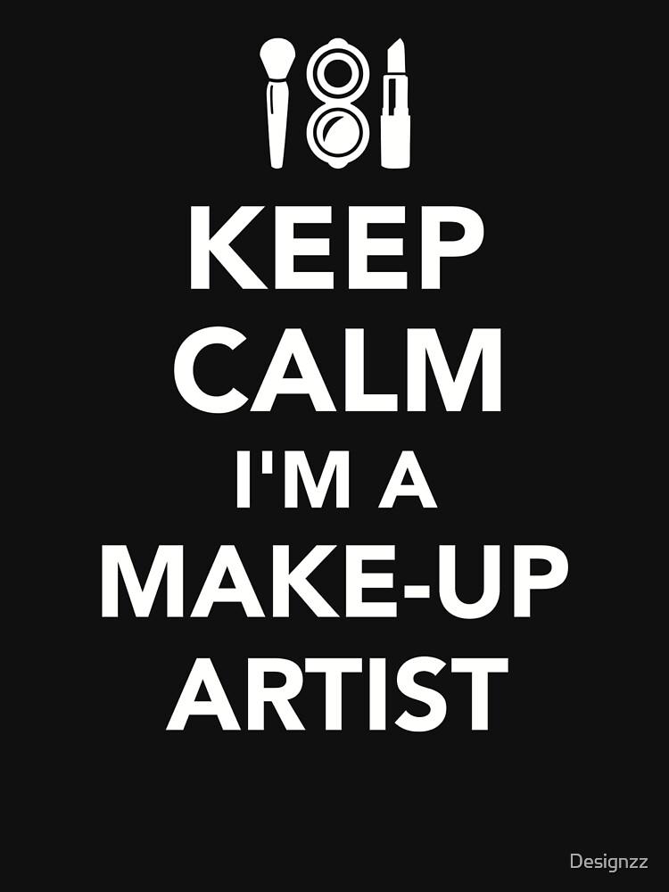 Keep calm I'm a Make-up Artist by Designzz