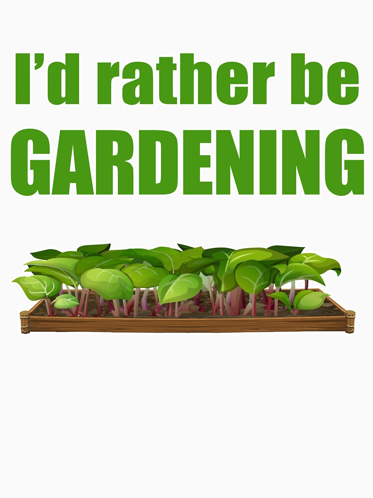 I'd Rather Be Gardening - Illustrated Slogan by Sandyram