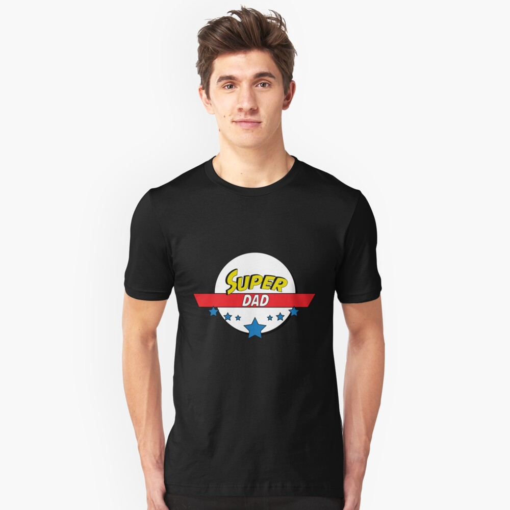 Super dad, #dad  Unisex T-Shirt Front