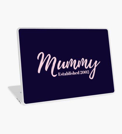 Mummy Established 2002 Laptop Skin