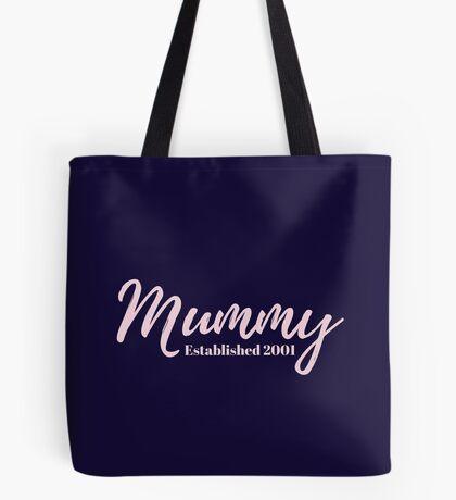 Mummy Established 2001 Tote Bag