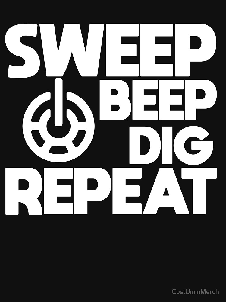 Metal Detector Beach Sweep Beep Dig Apparel by CustUmmMerch