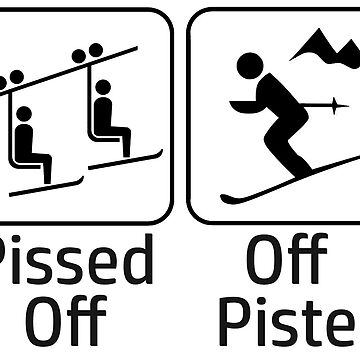 Pissed Off Off Piste by esskay