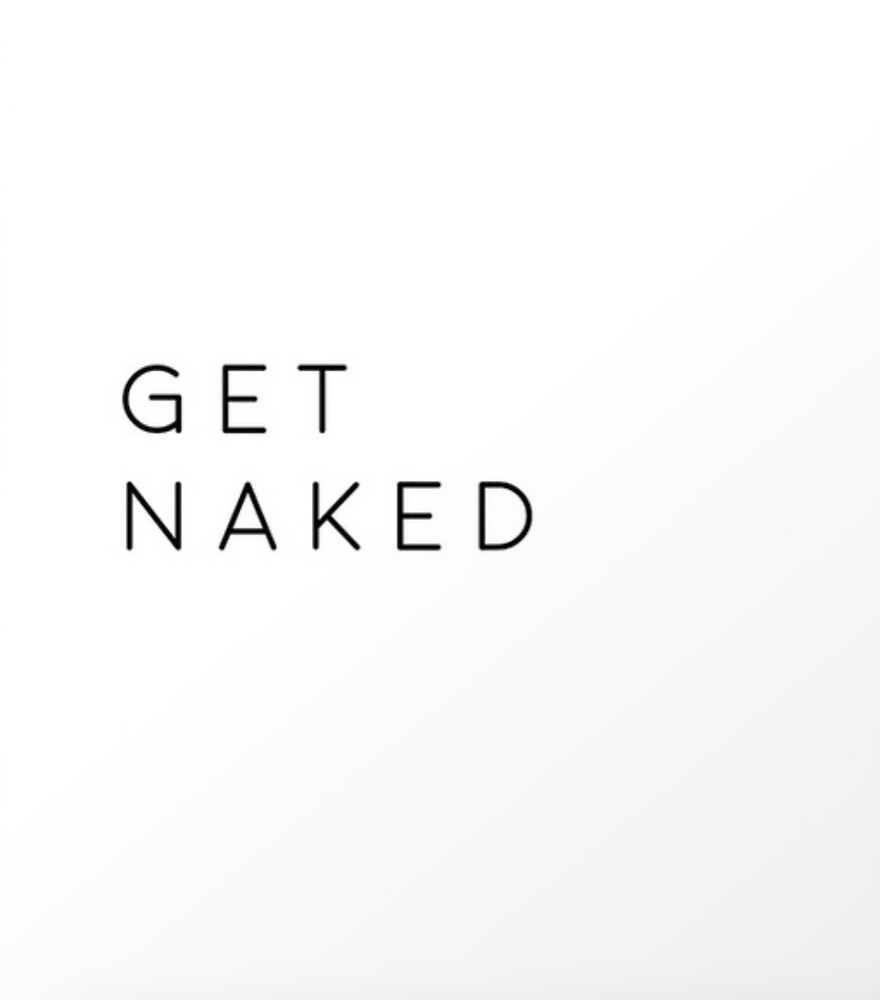 GET NAKED by cwxo