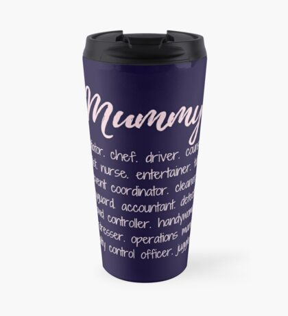 Mummy - more than a full time job Travel Mug