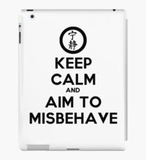 Keep Calm and Aim to Misbehave iPad Case/Skin