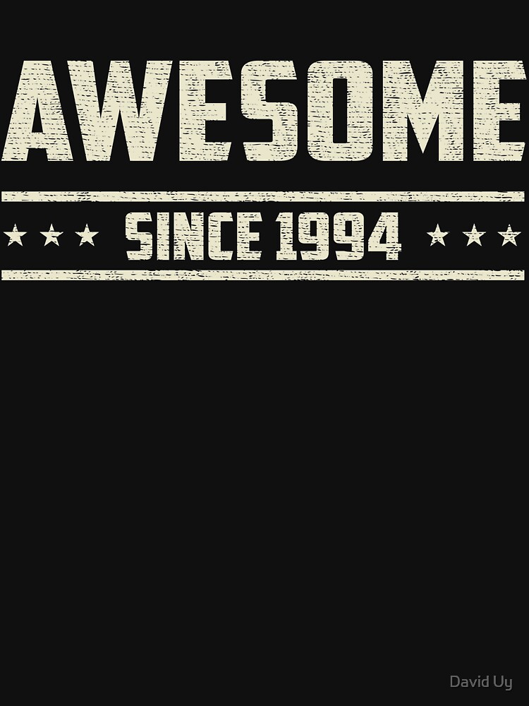 Awesome Since 1994 - Vintage 1994 - Birthday Celebration Gifts by daviduy