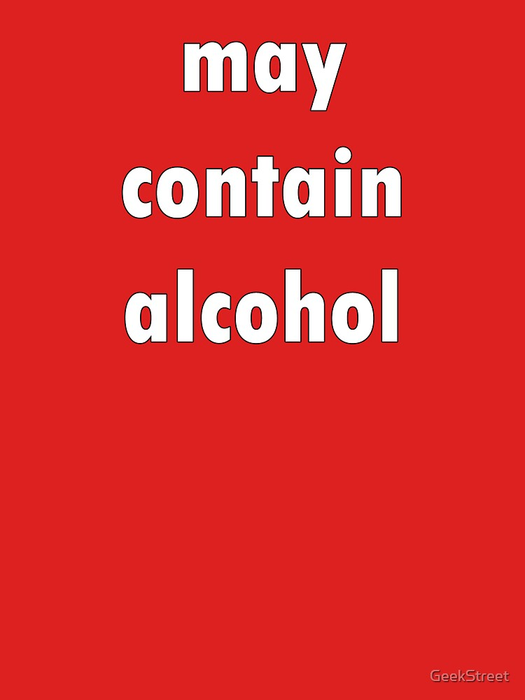 May Contain Alcohol  by GeekStreet