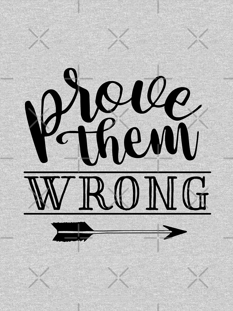 Prove Them Wrong by soondoock