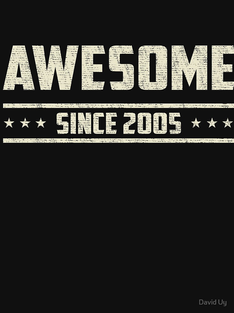 Awesome Since 2005 - Vintage 2005 - Birthday Celebration Gifts by daviduy