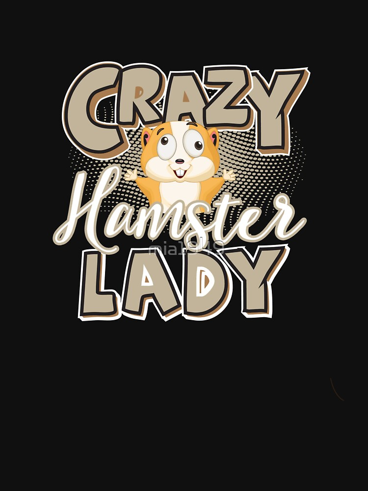 Crazy Hampster Lady T-Shirt by mia1949