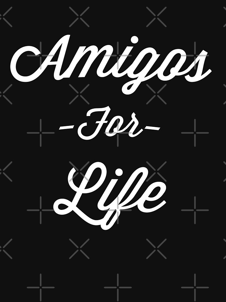 Amigos For Life by with-care