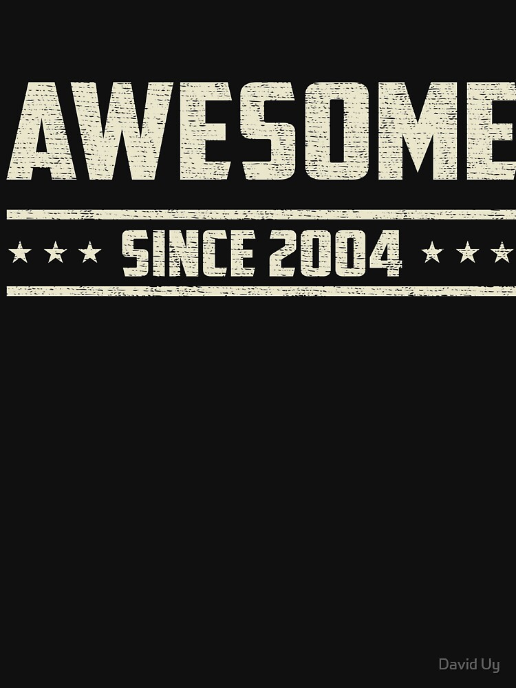Awesome Since 2004 - Vintage 2004 - Birthday Celebration Gifts by daviduy