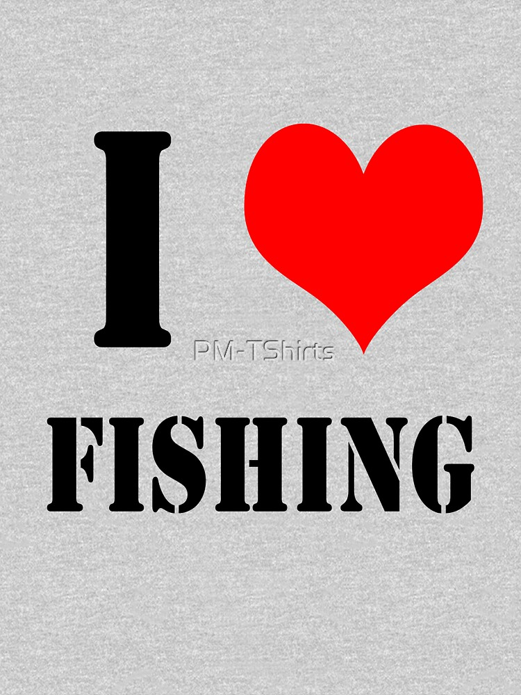 I Love Fishing Design lettering with heart by PM-TShirts