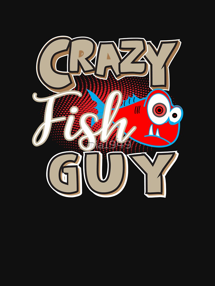 Crazy Fish Guy T-Shirt by mia1949