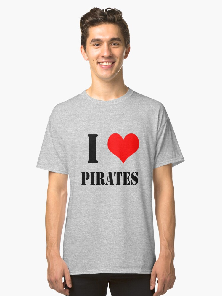 I Love Pirates design lettering with heart Classic T-Shirt Front