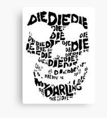 Die Die My Darling Sticker Canvas Print