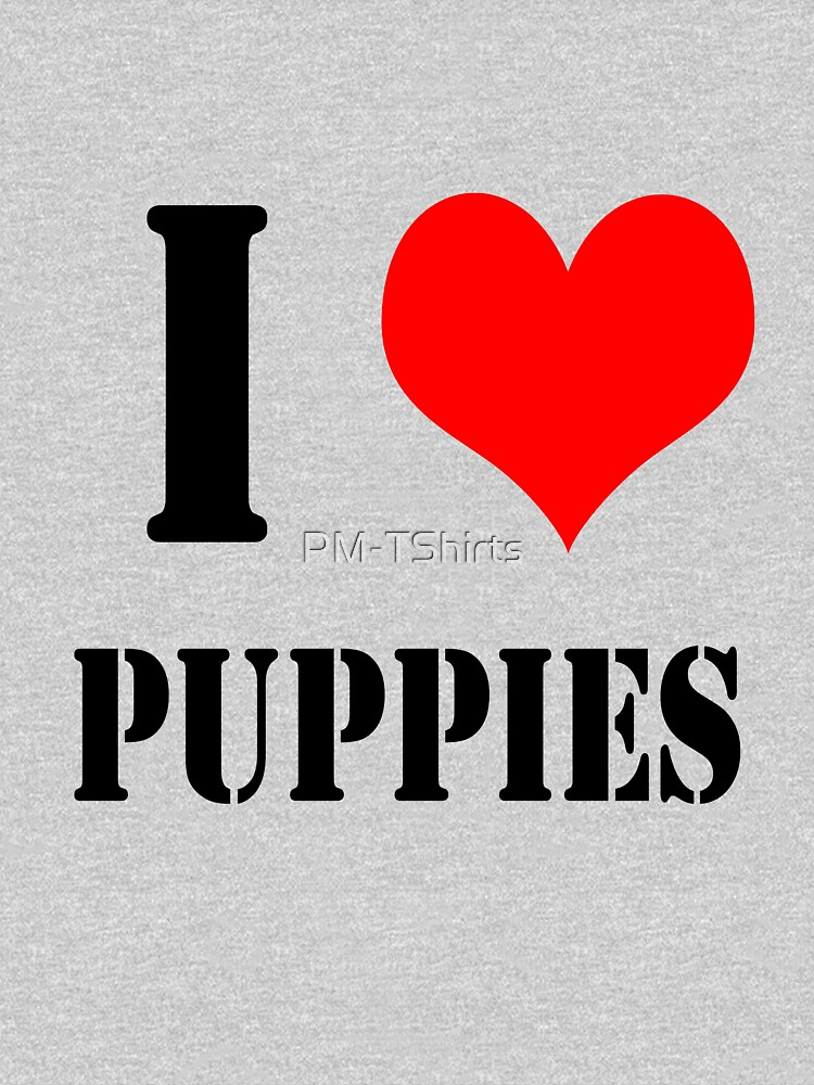 I Love Puppies Design lettering with heart by PM-TShirts