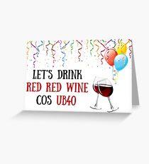 40. Geburtstag, Weinkarte, Meme Grußkarten Grußkarte