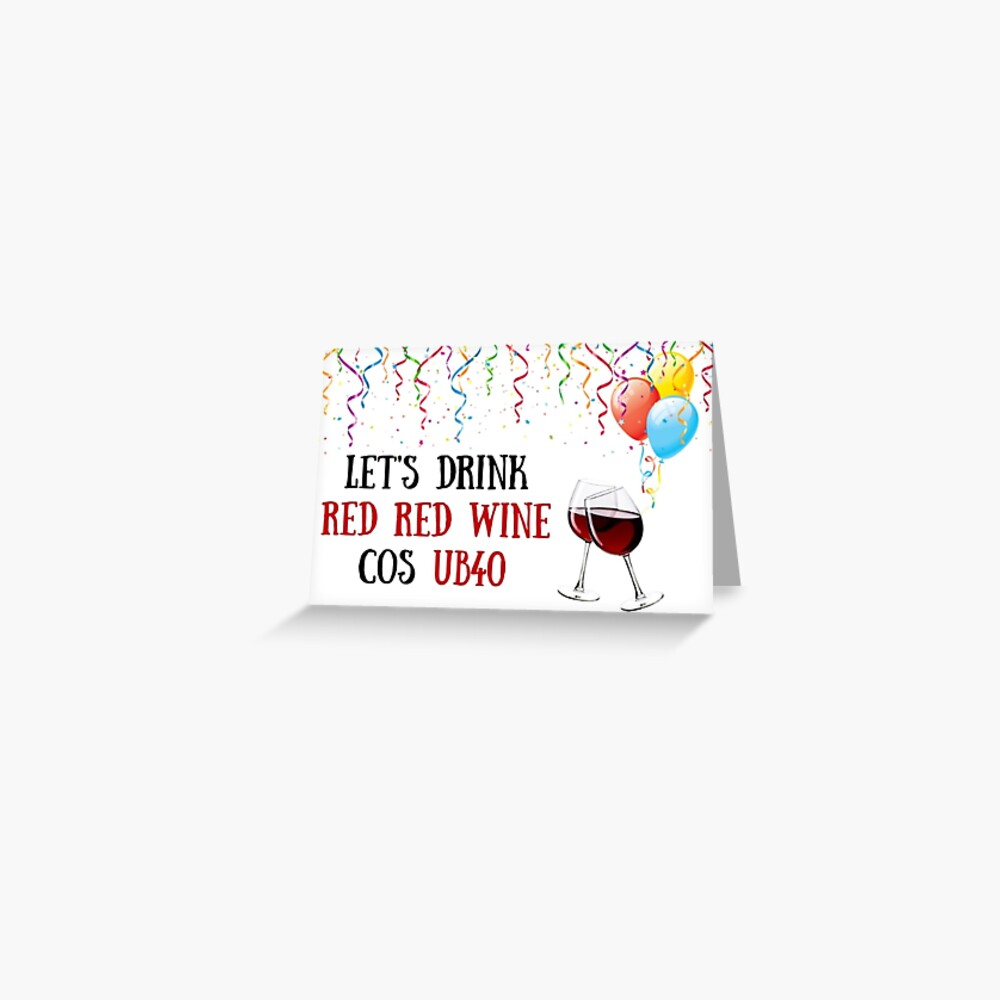 40th birthday, wine card, meme greeting cards Greeting Card