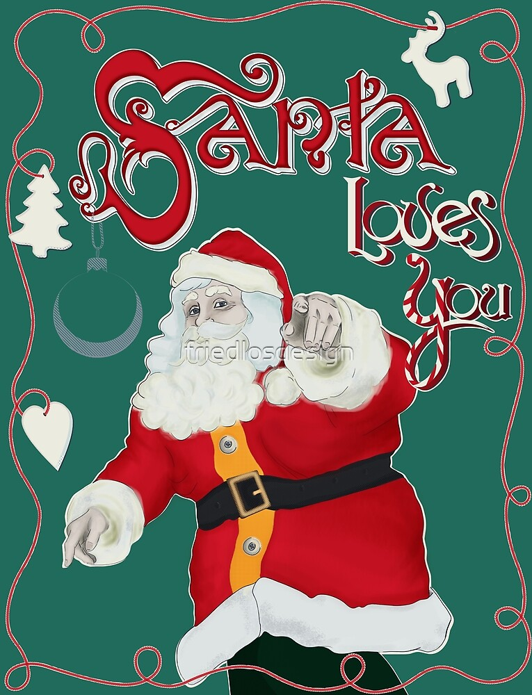 Santa loves you by friedlosdesign