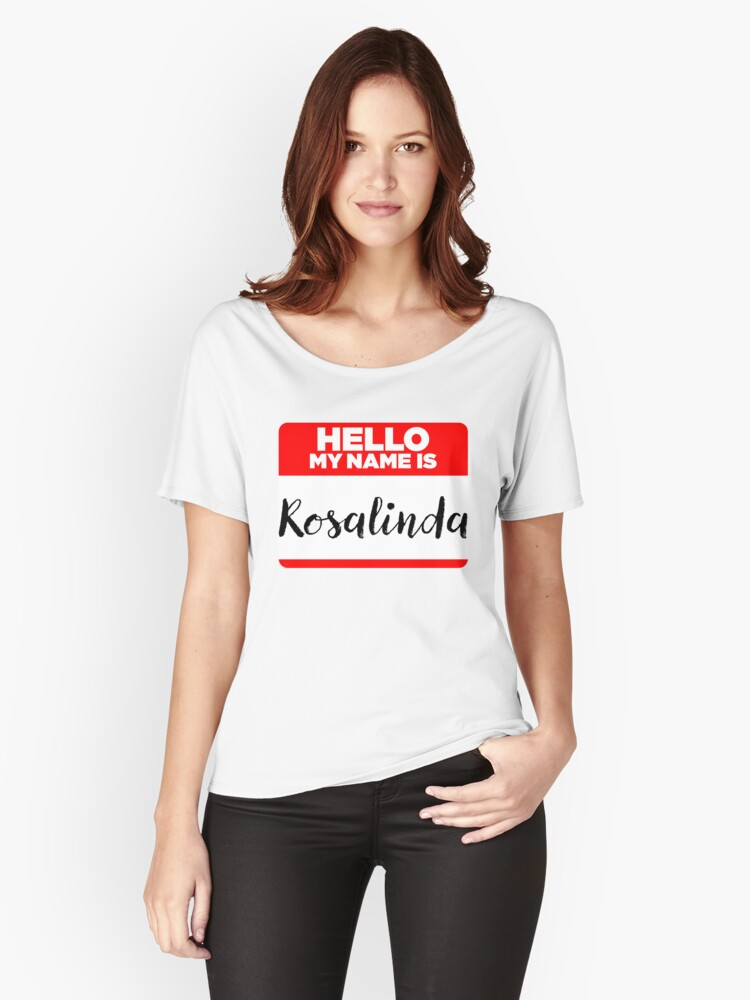My Name Is Rosalinda - Introduction Hipster Sticker Tag Women's Relaxed Fit T-Shirt Front