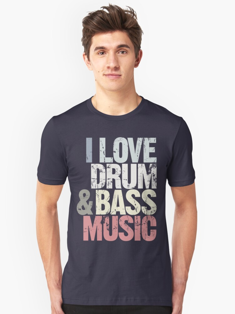 I Love Drum & Bass Lover (Special Edition) Unisex T-Shirt Front