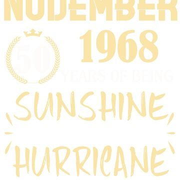 Born in November 1968 50 Years of Being Sunshine Mixed with a Little Hurricane by dragts