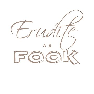 Erudite as Fook by robinherrick