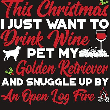Christmas t shirt for Wine Drinking Golden Retriever lovers by PinkDesigns