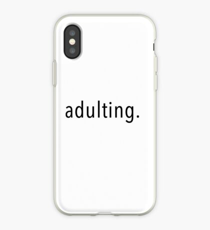 Adulting. iPhone Case