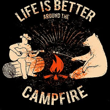Life is better around the Campfire, Camper with Bear and music  by MDAM