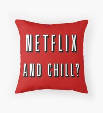 Netflix and chill? Throw Pillow