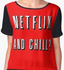 Netflix and chill? Chiffon Top