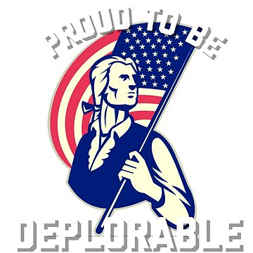 Proud to be a deplorable conservative American  patriot tee shirt  by TimShane