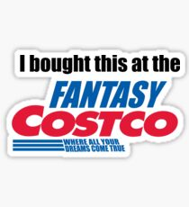 i bought this at the fantasy costco Sticker