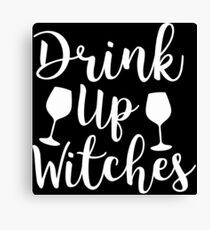 Halloween Shirt Drink Up Witches Gift Tee Canvas Print