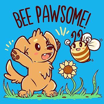 Bee Pawsome by TechraNova