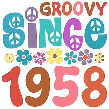 Groovy Since 1958 by thepixelgarden