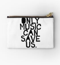 ONLY MUSIC CAN SAVE US! Studio Pouch