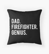 Dad Firefighter Genius Fireman Father Gift T-shirt Throw Pillow