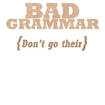 """""""Bad Grammar: Don't Go Their"""" - funny typo  by asourceofjoy"""